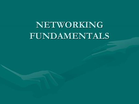 NETWORKING FUNDAMENTALS. Bandwidth Bandwidth is defined as the amount of information that can flow through a network connection in a given period of time.Bandwidth.