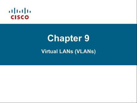 Chapter 9 Virtual LANs (VLANs). Setup 1 Setup 2.