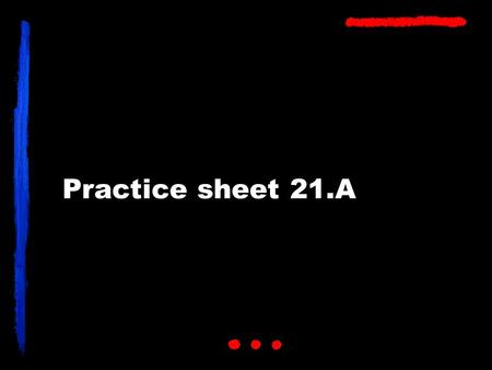 "Practice sheet 21.A. What are two signs for the concept of ""TALL?"""