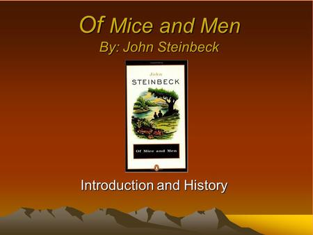 Mice And Men Introduction?