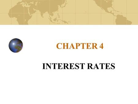 CHAPTER 4 INTEREST RATES. Copyright© 2003 John Wiley and Sons, Inc. What are Interest Rates? Cost of borrowing or the return on lending Price of money.
