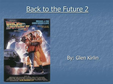 Back to the Future 2 By: Glen Kirlin. Departure (Separation)