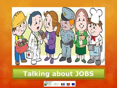 Talking about JOBS. Doctor Nurse Teacher Students.