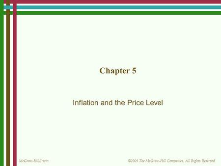 McGraw-Hill/Irwin © 2009 The McGraw-Hill Companies, All Rights Reserved Chapter 5 Inflation and the Price Level.