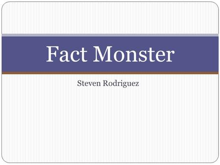 Steven Rodriguez Fact Monster. Factual Information Dictionary Definitions, Meanings, Thesaurus. Well Explained. Encyclopedia Articles, Explanation Almanac.