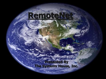 RemoteNet Presented By The Systems House, Inc.. Enhancements Order by multiple selling units of measureOrder by multiple selling units of measure Web.