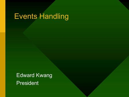 Events Handling Edward Kwang President. Design Background Customer Service –customers would like to be notified when and out of stock inventory item is.