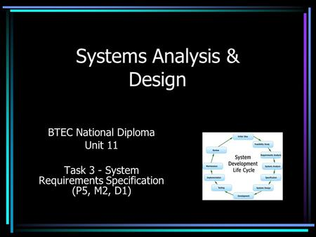 Systems Analysis & Design BTEC National Diploma Unit 11 Task 3 - System Requirements Specification (P5, M2, D1)