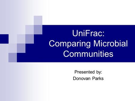 UniFrac: Comparing Microbial Communities