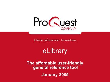 ELibrary The affordable user-friendly general reference tool January 2005.