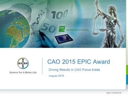 CAO 2015 EPIC Award August, 2015 Driving Results in CAO Focus Areas.