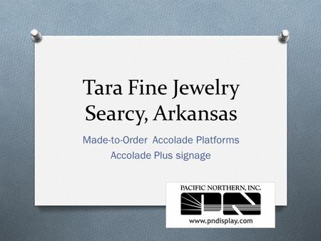 Tara Fine Jewelry Searcy, Arkansas Made-to-Order Accolade Platforms Accolade Plus signage.