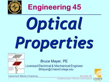 ENGR-45_Lec-13_Optical_Properties.ppt 1 Bruce Mayer, PE Engineering-45: Materials of Engineering Bruce Mayer, PE Licensed Electrical.