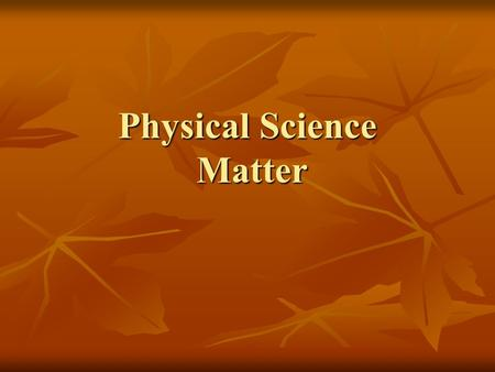 Physical Science Matter