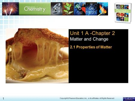 Unit 1 A -Chapter 2 Matter and Change 2.1 Properties of Matter 1