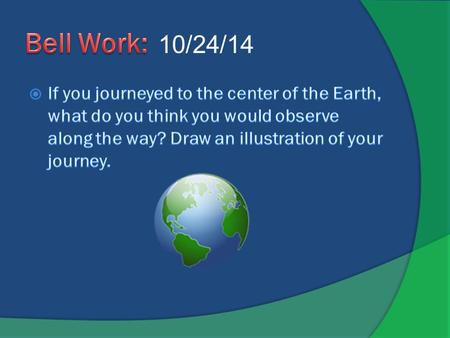10/24/14. Journey to the Center of the Earth by Jules Verne.