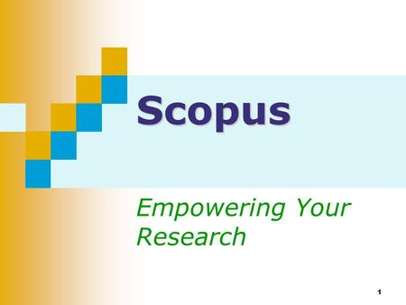1 ScopusScopus Empowering Your Research. 2 As a Comprehensive Abstracts Database ~18,000 sources (90% peer-reviewed journals) from 5,000 publishers Comprehensive.