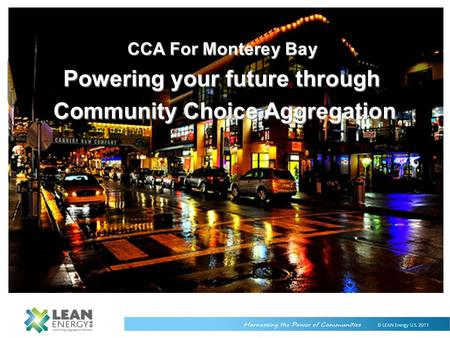 CCA For Monterey Bay Powering your future through Community Choice Aggregation.