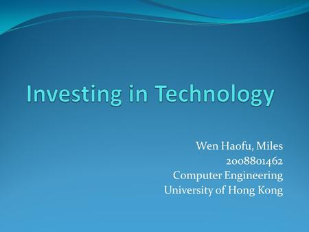 Wen Haofu, Miles 2008801462 Computer Engineering University of Hong Kong.