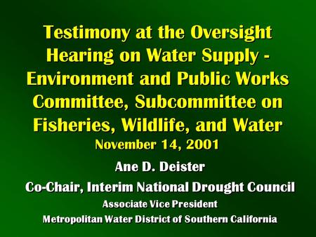 Testimony at the Oversight Hearing on Water Supply - Environment and Public Works Committee, Subcommittee on Fisheries, Wildlife, and Water November 14,