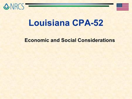 Louisiana CPA-52 Economic and Social Considerations.