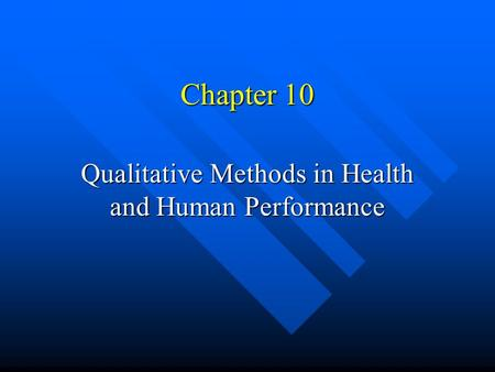 Chapter 10 Qualitative Methods in Health and Human Performance.
