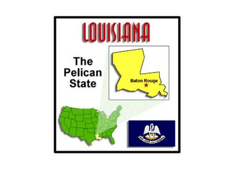 Louisiana - state located in the southern region of the United States of America. Its capital is Baton Rouge and largest city is New Orleans.