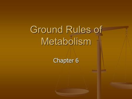 Ground Rules of Metabolism Chapter 6. Free Radicals Unbound molecular fragments with the wrong number of electrons Unbound molecular fragments with the.