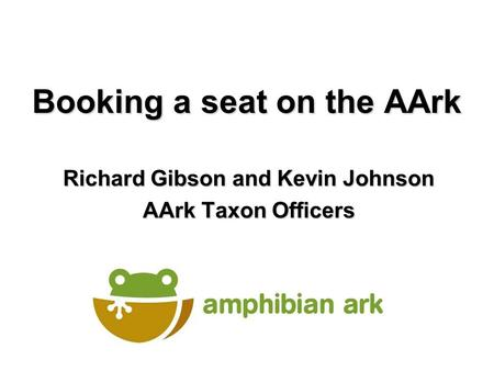Booking a seat on the AArk Richard Gibson and Kevin Johnson AArk Taxon Officers.