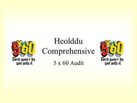 Heolddu Comprehensive 5 x 60 Audit. What school year are you in?