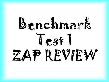 Benchmark Test 1 ZAP REVIEW. ZAP REVIEW Holly wants to show that 5x + 8 is equivalent to 8 + 5x. What property would she use? A)Associative B)Distributive.
