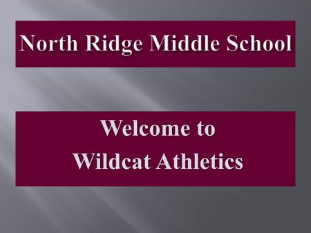 Welcome to Wildcat Athletics. Boys Coaches and Assignments James Hollis: Head 8 th Grade Basketball Brian Rockwell: Head 7 th Grade Basketball Monte Sparkman: