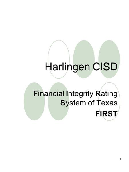 1 Harlingen CISD Financial Integrity Rating System of Texas FIRST.