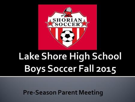 Pre-Season Parent Meeting. Head Coach David Lount JV Coach Chris Gwozdz