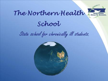 The Northern Health School State school for chronically ill students.
