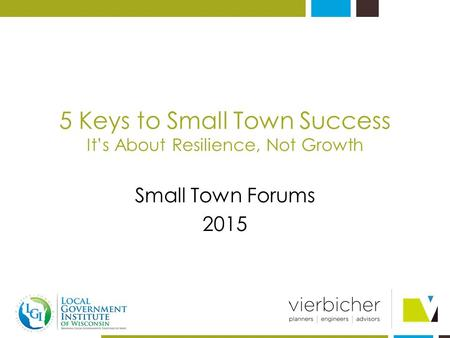 5 Keys to Small Town Success It's About Resilience, Not Growth Small Town Forums 2015.