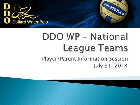 Player/Parent Information Session July 31, 2014.  New League Format Creates a 2 Tiered Club Structure ◦ National Leagues Teams  Higher level of competition.