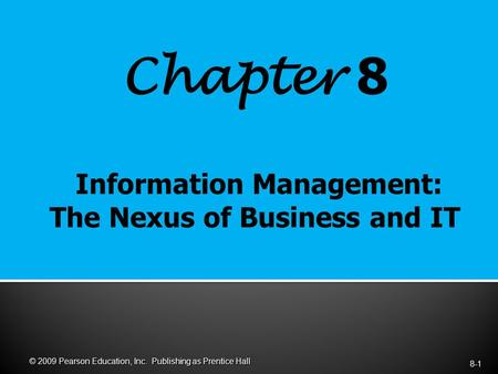 Chapter 8 8-1 © 2009 Pearson Education, Inc. Publishing as Prentice Hall.