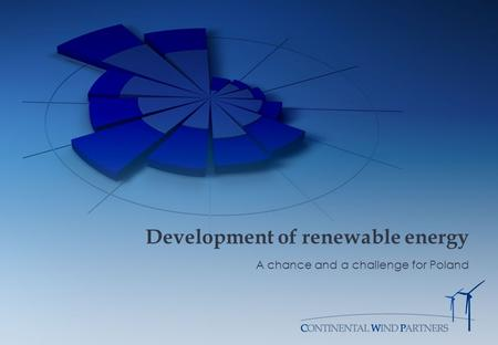 Development of renewable energy A chance and a challenge for Poland.