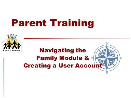 Parent Training Navigating the Family Module & Creating a User Account.