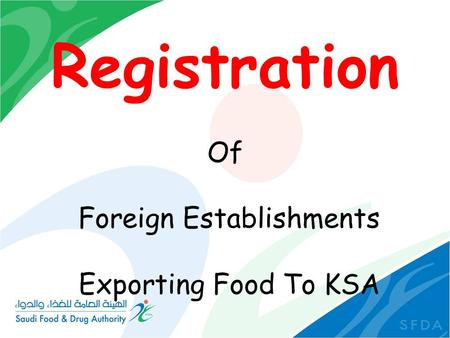 Registration Of Foreign Establishments Exporting Food To KSA.