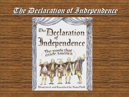 The Declaration of Independence Overall the Declaration of Independence was, and is the single greatest United States document. This is because of the.