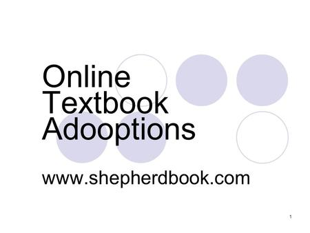 1 Online Textbook Adooptions www.shepherdbook.com.