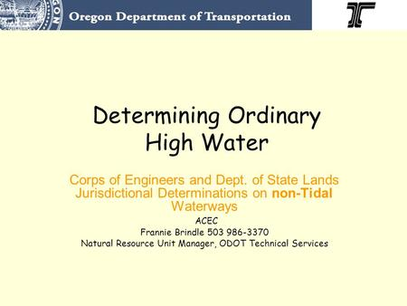 Determining Ordinary High Water Corps of Engineers and Dept. of State Lands Jurisdictional Determinations on non-Tidal Waterways ACEC Frannie Brindle 503.