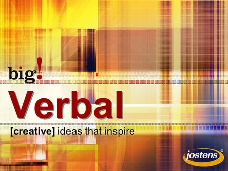 Verbal [creative] ideas that inspire. Get the story For every story –Ask the 5 Ws & H (who, what, when, where, why & how) –Record sights & sounds descriptions.