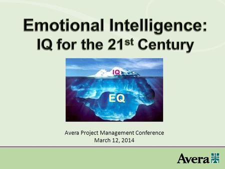 Avera Project Management Conference March 12, 2014.