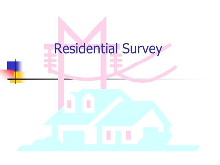 Residential Survey. Survey Objectives Develop a more accurate algorithm to predict the presence and use of electric heat for residential customers. Algorithm.