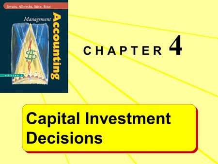 C H A P T E R 4 Capital Investment Decisions Capital Investment Decisions.