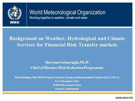 World Meteorological Organization Working together in weather, climate and water Background on Weather, Hydrological and Climate Services for Financial.