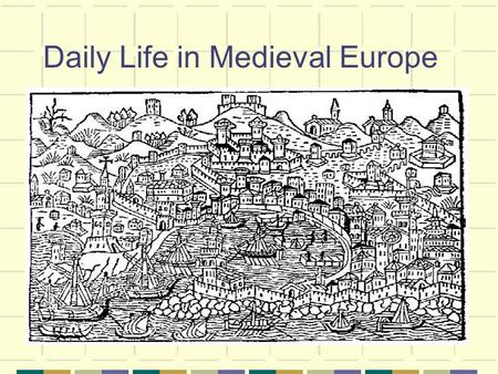 Daily Life in Medieval Europe. Health in Medieval Europe When a person was sick it would be attributed to bad blood. Doctors tried to cure the illness.